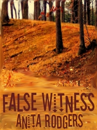 false-witness-new, writer chick talks, anita rodgers